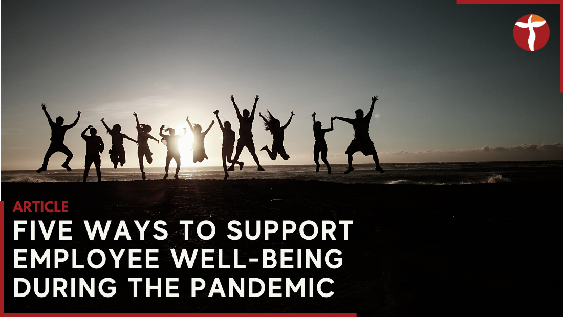 Support employee well-being during the pandemic
